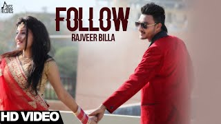Follow | (Full Video) | Rajveer Billa| New Punjabi Songs 2017| Latest Punjabi Song 2017