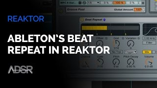 Building Ableton's Beat Repeat in Reaktor - Part 2