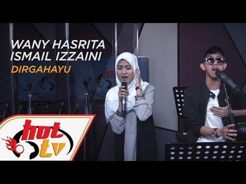 WANY HASRITA & ISMAIL IZZANI - Dirgahayu (LIVE) -#JammingHot