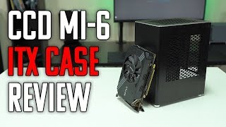 CCD MI-6 Mini-ITX Case Review & Build