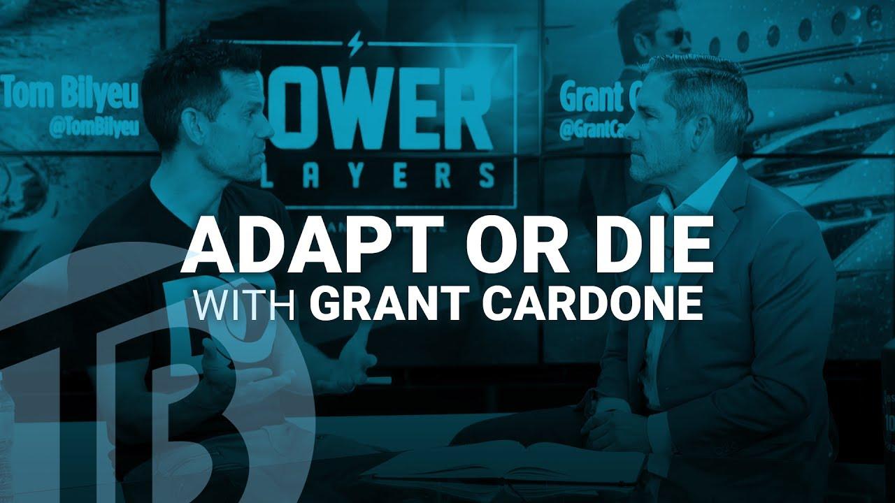 Adapt or Die   Power Players with Grant Cardone   Tom Bilyeu Theory 018