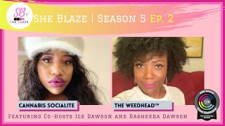 "She Blaze | S5 Ep. 2 - ""New York State Has Legal Cannabis """