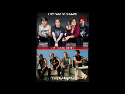5 Seconds of Summer - Jet Black Heart (Rivers Monroe cover)