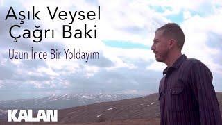 Aşık Veysel & Çağrı Baki  - Uzun İnce Bir Yoldayım [ Single © 2019 Kalan Müzik ]