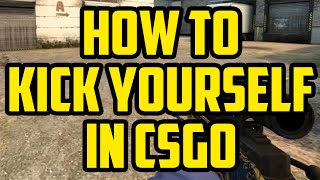 HOW TO KICK YOURSELF IN CS:GO 2015 - How To Kick Yourself In CS:GO Competitive Games