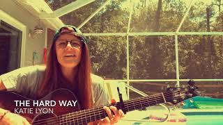 The Hard Way   SQ Challenge #6   Katie Lyon