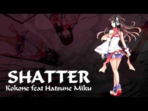 Shatter Ft. Kokone & Hatsune Miku  [Vocaloid 4] + Vsqx