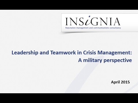 LEADERSHIP AND TEAMWORK IN CRISIS MANAGEMENT - A MILITARY PERSPECTIVE