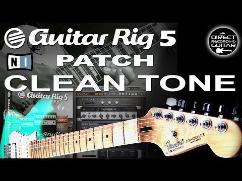 GUITAR RIG 5 CLEAN TONE Fender Stratocaster MIJ 1996 GUITAR PATCHES.