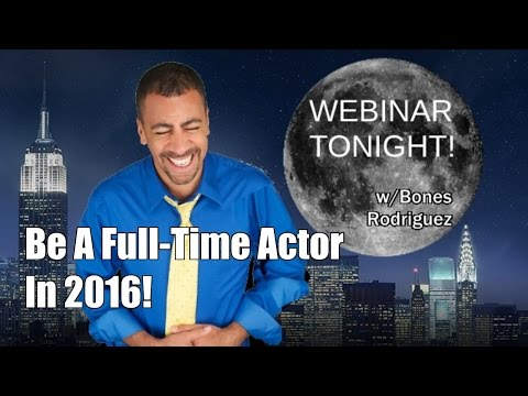 End Of 2015- How To Be An Actor and Make Money All The Time!