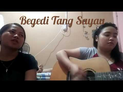 Begedi Tang Sayau - Florance Lo (cover by Wilma and Senority)