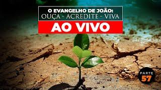 O Evangelho de João: Ouça - Acredite - Viva (Parte 57) AO VIVO - Pr. Jaílson Santos