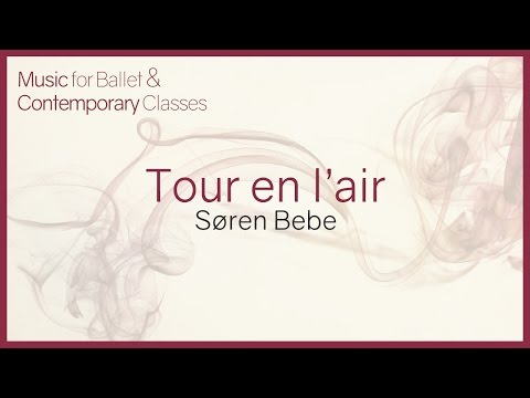 Music For Ballet Class. Tour En L´air