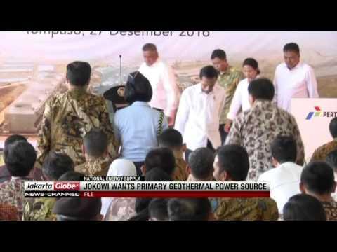 Jokowi Wants Primary Geothermal Power Source