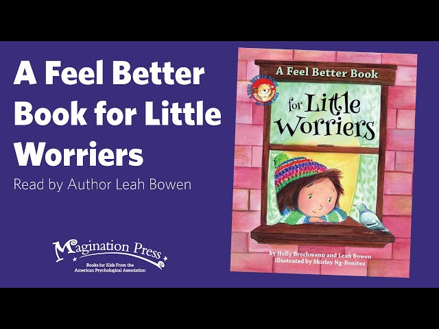 Magination Press Story Time: A Feel Better Book for Little Worriers