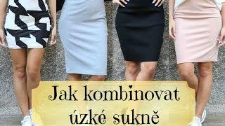 Jak kombinovat: úzké sukně / pencil skirt