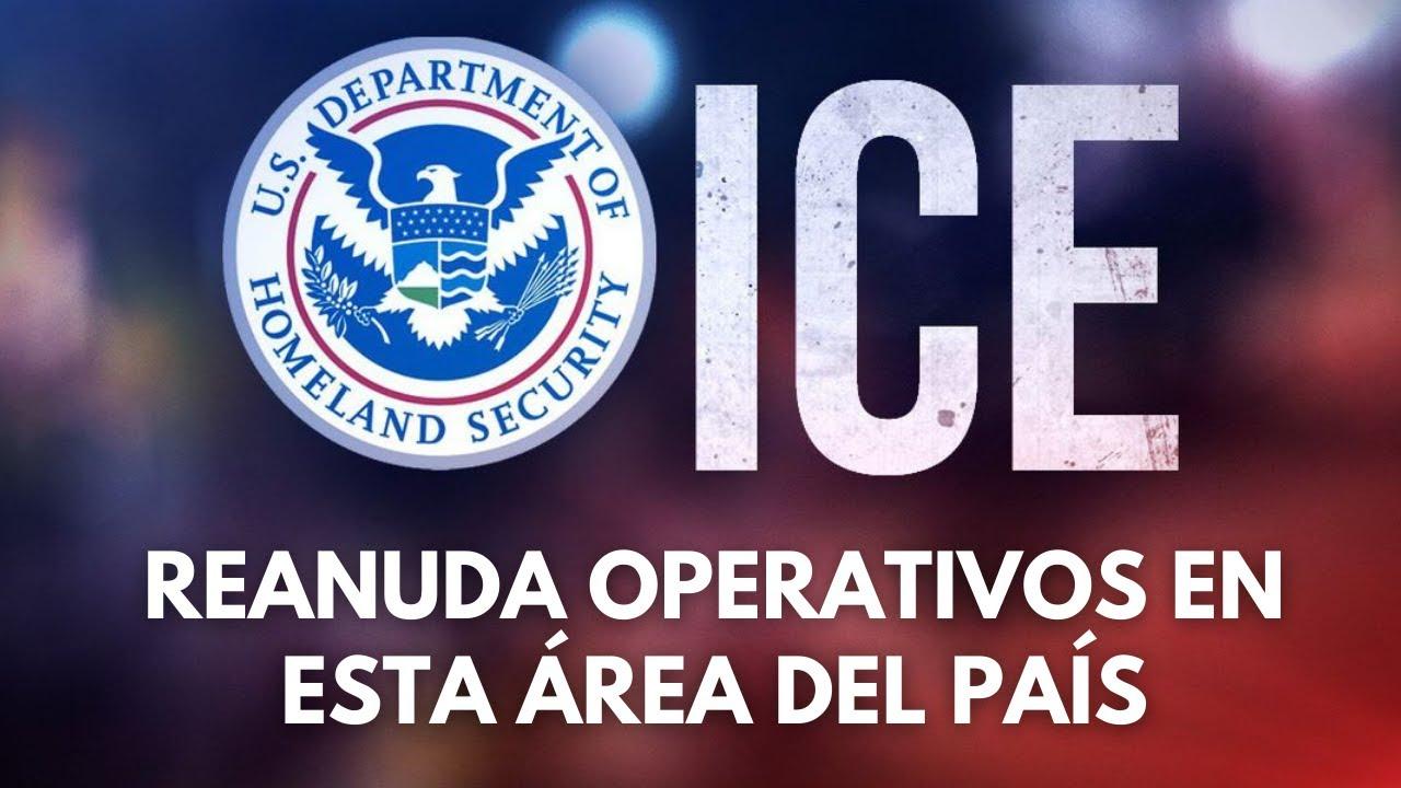 Atención: ICE reanuda operativos en esta área del país
