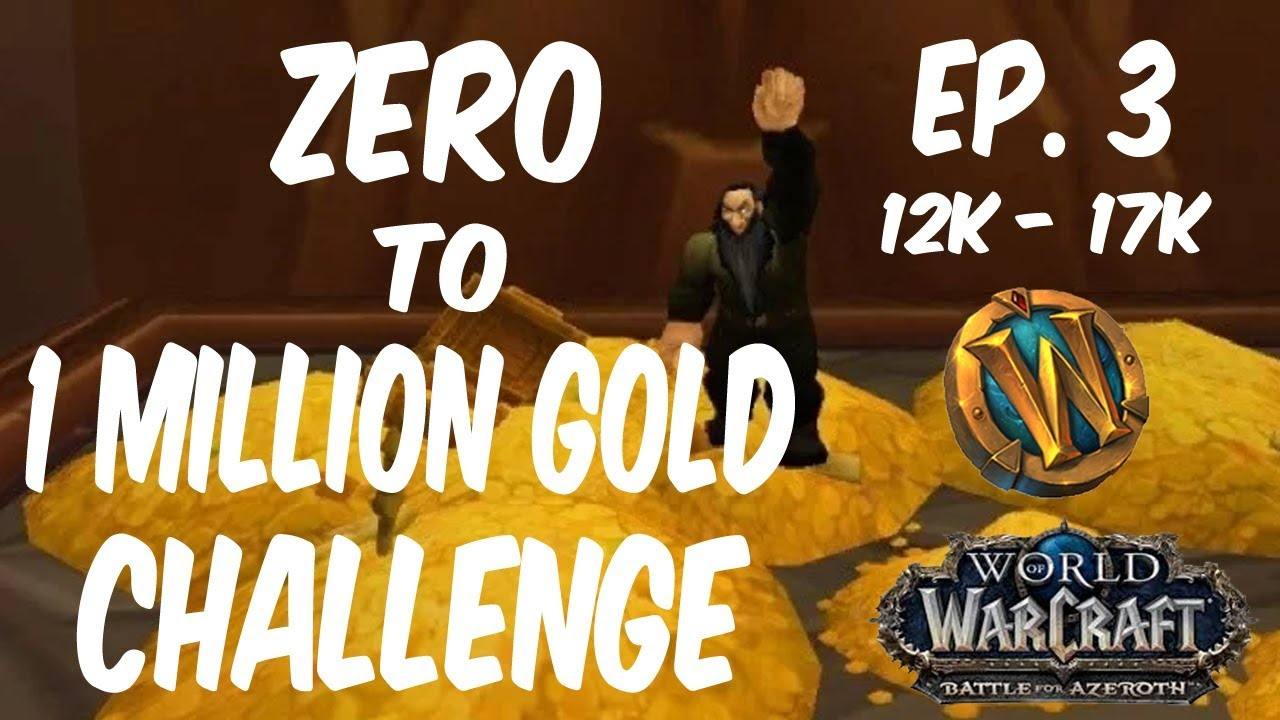 Zero to One Million Gold Challenge in WoW - Ep  3
