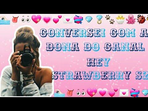 Conversei Com A Dona Do Canal Hey Strawberry S2