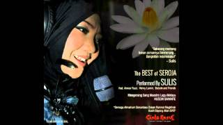 The Best Of Seroja performed by Sulis Feat. Anwar Fauzi, Henry Lamiri, Butonk and Friend