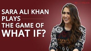 What would Sara do Fun Round Sara Ali Khan Exclusive