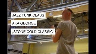 Jazz Funk Choreography Class - AKA George, Stone Cold Classic