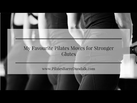 My Favourite Pilates Moves for Stronger Glutes