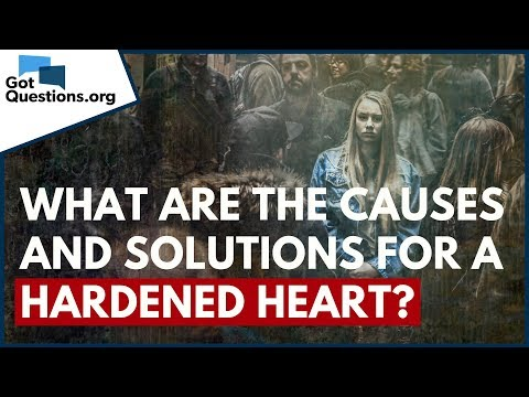 What are the causes and solutions for a hardened heart