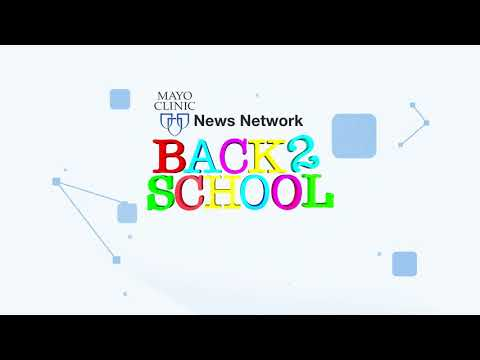 Back-to-school health topics to be featured on Mayo Clinic News Network