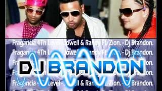 DJ BRANDON - Fragancia 4Th Level 2012. - Jowell & Randy Ft. Zion. [EL.ARMA.SECRETA].