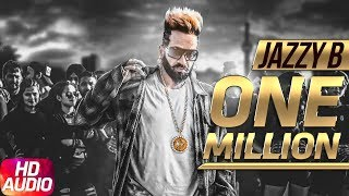 One Million | Audio Song | Jazzy B ft. DJ Flow | Latest Punjabi Song 2018 | Speed Records