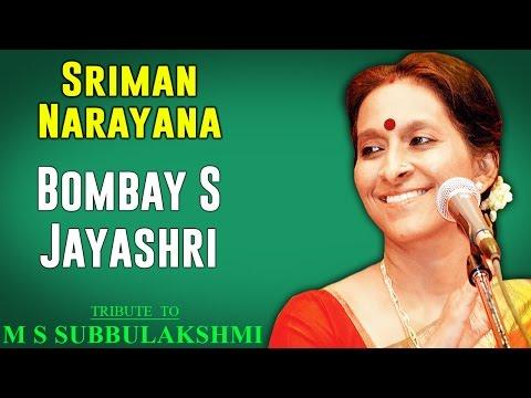 Sriman Narayana | Bombay Jayashri (Album: Tribute to M S Subbulakshmi )