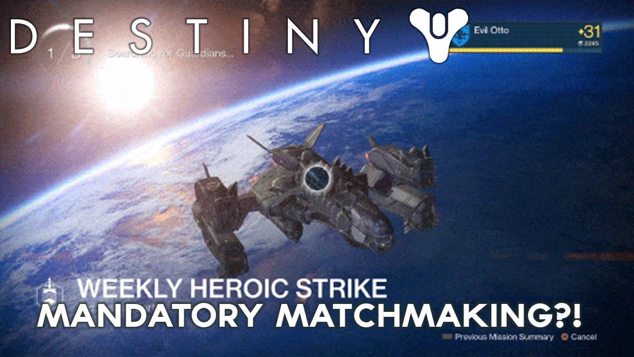 destiny weekly strike needs matchmaking Everything in 'destiny' needs matchmaking, yes, everything  pretty much summed up bungie's matchmaking philosophy for destiny  the weekly heroic strike .