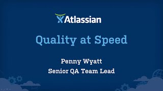 Quality at Speed, How JIRA Does QA - Webinar
