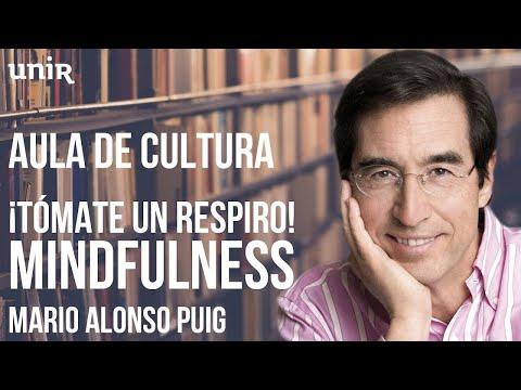 Tómate Un Respiro Mindfulness Con Mario Alonso Puig Aula
