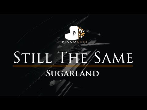 Sugarland - Still The Same - Piano Karaoke / Sing Along / Cover With Lyrics