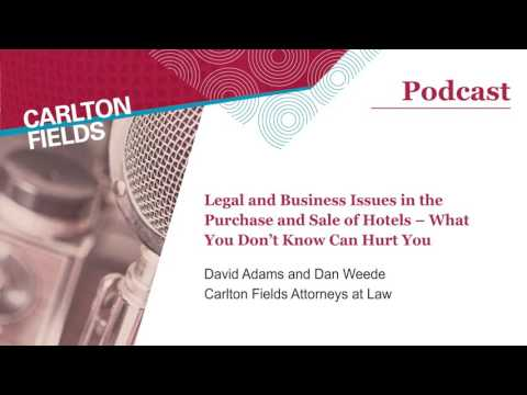 Hotels 201: Legal and Business Issues in the Purchase and Sale of Hotels