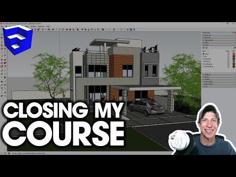 CLOSING The SketchUp Essentials Course