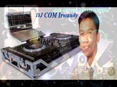 DJ COM Irwandy adj PHP Remix oyaah