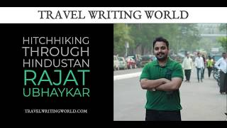Rajat Ubhaykar Interview – Hitchhiking Through Hindustan