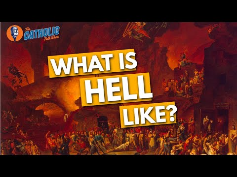 Episode 24: What Is Hell Like According To People Who Have Seen It? | The Catholic Talk Show