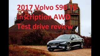 2017 Volvo S90 T6 Inscription AWD Test drive review