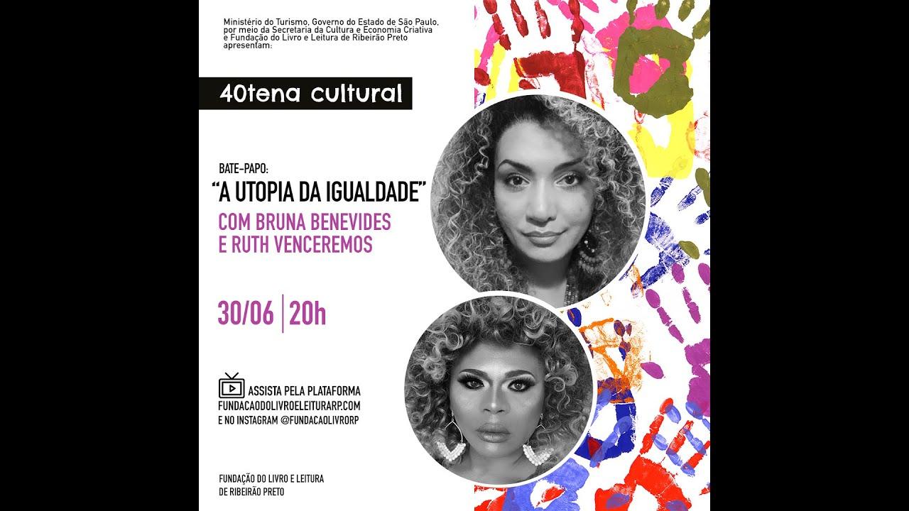 'A utopia é o que nos move para seguir acreditando', disse Bruna Benevides no 40tena Cultural