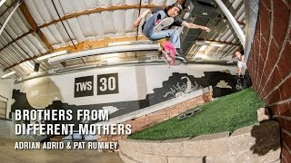 Brothers From Different Mothers: Adrian Adrid & Pat Rumney - TransWorld SKATEboarding