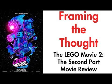 The LEGO Movie 2: The Second Part Review(2019) - Framing The Thought