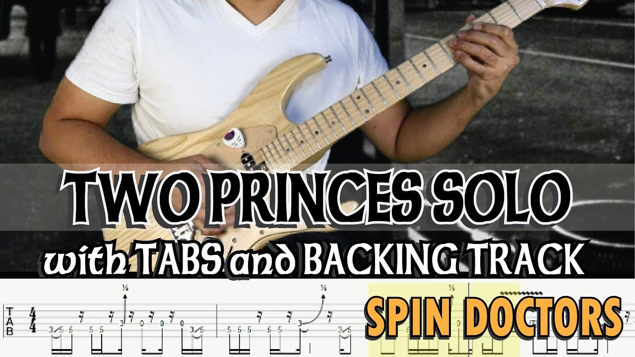 Spin Doctors Two Princes Guitar Solo With Tabs And Backing Track Alvin De Leon 2019 Youtube