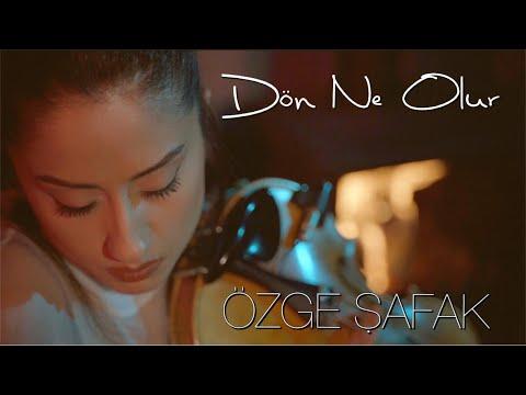 Özge Şafak -  Dön Ne Olur ( Official Video)