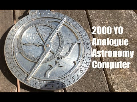 Astrolabes - A 2000 Year Old Analogue Astronomical Computer