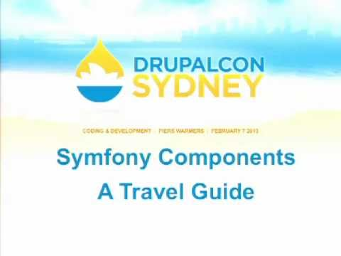 DrupalCon Sydney 2013: Symfony Components: A Travel Guide