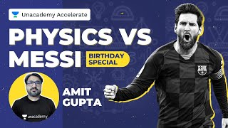 Birthday Special | Messi vs Physics | By Amit Gupta ( AG SIR)